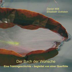 Der Bach der Wünsche von Wilk,  Daniel