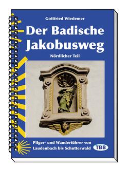 Der Badische Jakobusweg von Wiedemer,  Gottfried