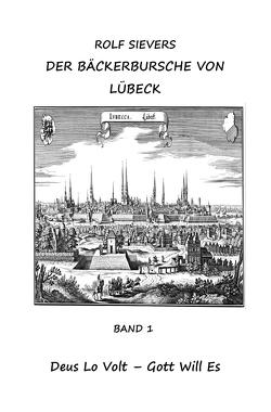 DER BÄCKERBURSCHE VON LÜBECK BAND 1 von Sievers,  Rolf