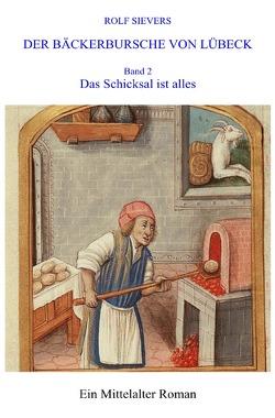 Der Bäckerbursche von Lübeck / DER BÄCKERBURSCHE VON LÜBECK BAND 2 von Sievers,  Rolf
