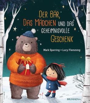 Der Bär, das Mädchen und das geheimnisvolle Geschenk von Fleming,  Lucy, Sperring,  Mark