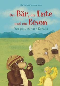 Der Bär, die Ente und ein Bison von Zimmermann,  Barbara