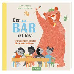 Der Bär ist los! von Höck,  Maria, Sperring,  Mark, Teckentrup,  Britta