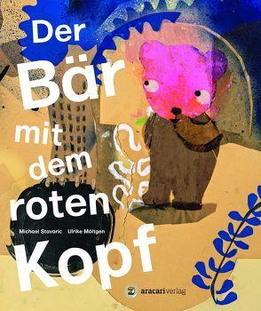 Der Bär mit dem roten Kopf von Möltgen ,  Ulrike, Stavaric,  Michael