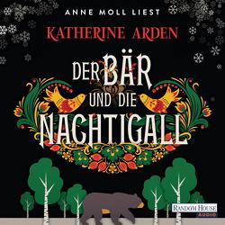 Der Bär und die Nachtigall von Arden,  Katherine, Moll,  Anne