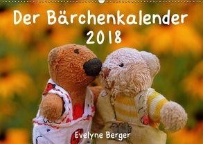 Der Bärchenkalender 2018 (Wandkalender 2018 DIN A2 quer) von Berger,  Evelyne