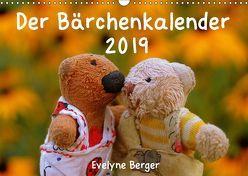 Der Bärchenkalender 2019 (Wandkalender 2019 DIN A3 quer) von Berger,  Evelyne