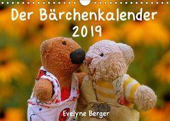 Der Bärchenkalender 2019 (Wandkalender 2019 DIN A4 quer) von Berger,  Evelyne