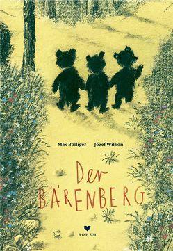 Der Bärenberg von Bolliger,  Max, Wilkon,  Jozef