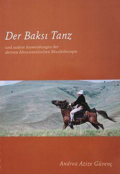 Der Baksi Tanz von Güvenç,  Andrea Azize