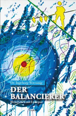 Der Balancierer Mein Leben mit Epilepsie von Wressnig,  Ingeborg