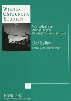 Der Balkan von Heuberger,  Valeria, Suppan,  Arnold, Vyslonzil,  Elisabeth