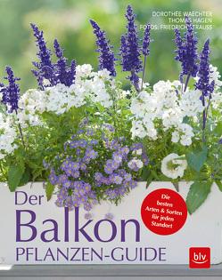Der Balkonpflanzen-Guide von Hagen,  Thomas, Strauß,  Friedrich, Waechter,  Dorothée