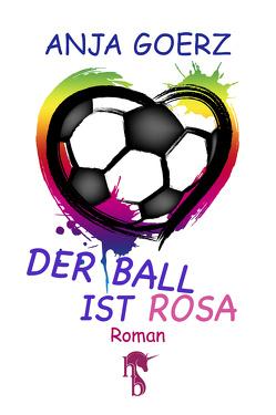 Der Ball ist rosa von Goerz,  Anja