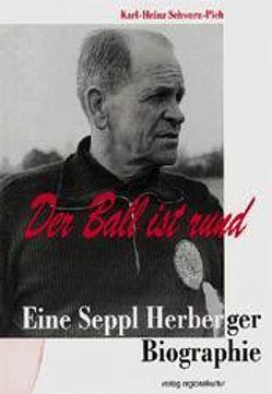 Der Ball ist rund von Schwarz-Pich,  Karl H, Ziegler,  Karl