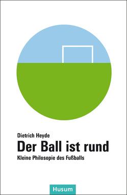 Der Ball ist rund von Heyde,  Dietrich, Pertiet,  Susanne