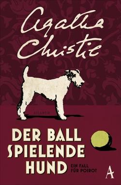 Der Ball spielende Hund von Christie,  Agatha, Schuenke,  Christa