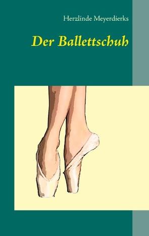 Der Ballettschuh von Meyerdierks,  Herzlinde