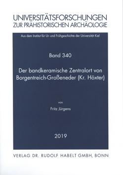 Der bandkeramische Zentralort von Borgentreich-Großeneder (Kr. Höxter) von Jürgens,  Fritz