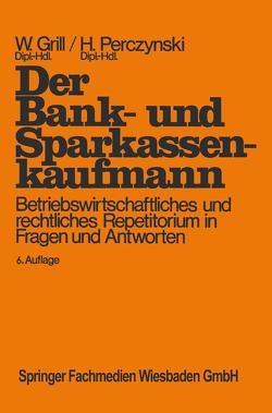 Der Bank- und Sparkassenkaufmann von Grill,  Wolfgang, Perczynski,  Hans