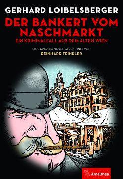 Der Bankert vom Naschmarkt von Loibelsberger,  Gerhard, Trinkler,  Reinhard