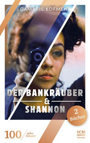 Der Bankräuber & Shannon von Kofmehl,  Damaris