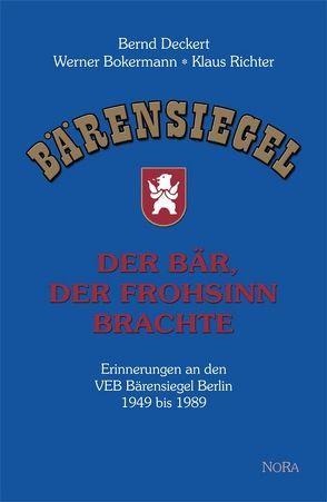 Der Bär, der Frohsinn brachte von Bokermann,  Werner, Deckert,  Bernd, Richter,  Klaus