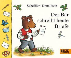Der Bär schreibt heute Briefe von Donaldson,  Julia, Scheffler,  Axel, Stohner,  Anu