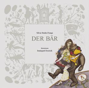 Der Bär von Jeserick,  Irmingard, Studer-Frangi,  Silvia