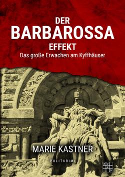 Der Barbarossa-Effekt von Kastner,  Marie