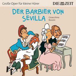 Der Barbier von Sevilla Die ZEIT-Edition von Petzold,  Bert Alexander, Rossini,  Gioacchino