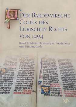 Der Bardewiksche Codex des Lübischen Rechts von 1294 von Cordes,  Albrecht, Ganina,  Natalija, Lokers,  Jan