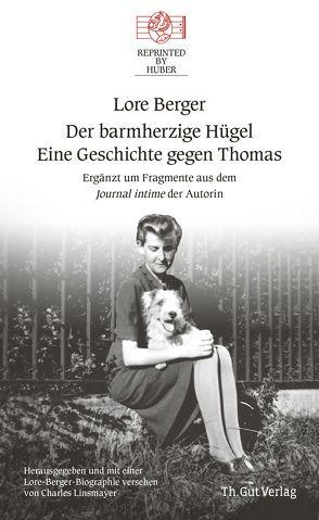 Der barmherzige Hügel Eine Geschichte gegen Thomas von Berger,  Lore
