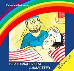 Der barmherzige Samariter von Rutkowsky,  Katharina, Schöll,  Carmen