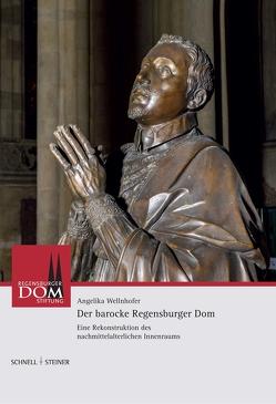 Der barocke Regensburger Dom von Staatliches Bauamt Regensburg, Wellnhofer,  Angelika