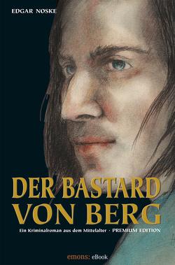 Der Bastard von Berg von Noske,  Edgar