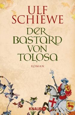 Der Bastard von Tolosa von Schiewe,  Ulf