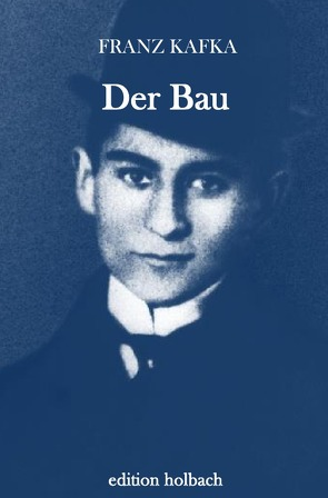Der Bau von Kafka,  Franz