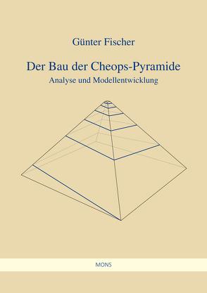 Der Bau der Cheops-Pyramide von Fischer,  Guenter