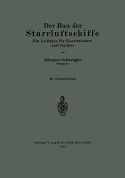 Der Bau der Starrluftschiffe von Schwengler,  Johannes