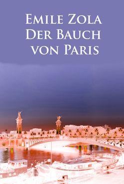 Der Bauch von Paris von Zola,  Émile