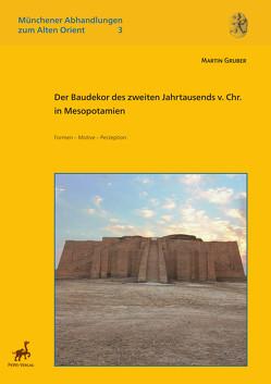 Der Baudekor des zweiten Jahrtausends v. Chr. in Mesopotamien von Gruber,  Martin