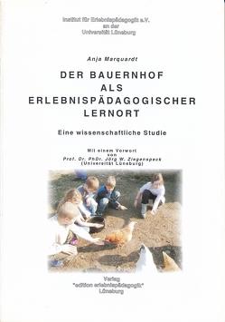 Der Bauernhof als erlebnispädagogischer Lernort von Marquardt,  Anja, Ziegenspeck,  Jörg
