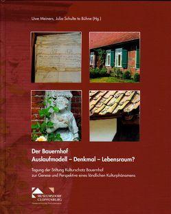 Der Bauernhof. Auslaufmodell – Denkmal – Lebensraum? von Meiners,  Uwe, Schulte to Bühne,  Julia