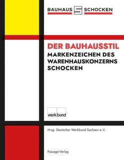 Der Bauhausstil – Markenzeichen des Schocken-Warenhauskonzerns von Beutmann,  Jens, Dietrich,  Jens, Geßner,  Ludwig, Nitsche,  Jürgen, Sikora,  Bernd