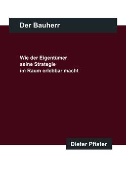Der Bauherr von Pfister,  Dieter