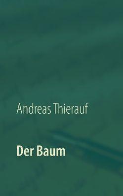 Der Baum von Thierauf,  Andreas
