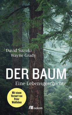 Der Baum von Grady,  Wayne, Leipprand,  Eva, Suzuki,  David, Wohlleben,  Peter