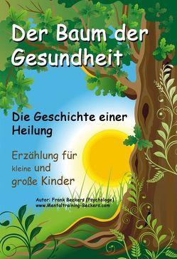 Der Baum der Gesundheit von Beckers,  Dipl. Psych. Frank