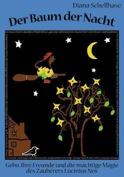 Der Baum der Nacht von Schellhase,  Diana